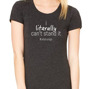 I literally can't stand it T-shirt women's
